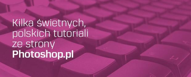 Polskie tutoriale do Photoshopa